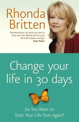 Change Your Life in 30 Days - Britten, Rhonda