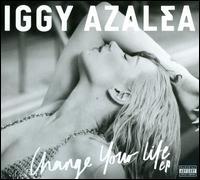 Change Your Life - Iggy Azalea
