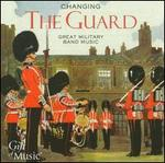 Changing the Guard: Great Military Music