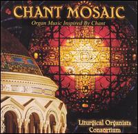 Chant Mosaic - Alison J. Luedecke (organ); Lynn Trapp (organ); Mary Beth Bennett (organ); Robert Gallagher (organ)
