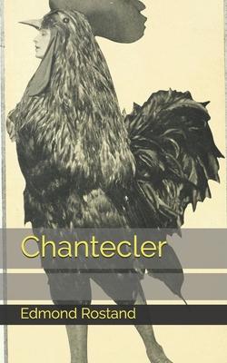 Chantecler - Rostand, Edmond