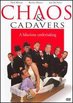 Chaos and Cadavers