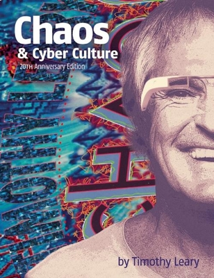 Chaos and Cyber Culture - Leary, Timothy