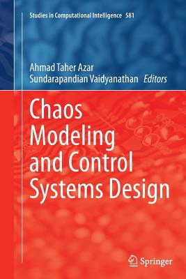 Chaos Modeling and Control Systems Design - Azar, Ahmad Taher (Editor)
