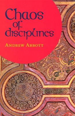 Chaos of Disciplines - Abbott, Andrew