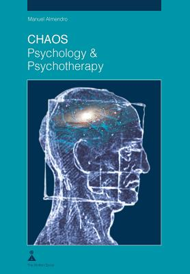 Chaos Psychology & Psychotherapy - Almendro, Manuel, Dr.