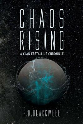 Chaos Rising: A Clan Erstallius Chronicle - Blackwell, Paul, and Blackwell, P D