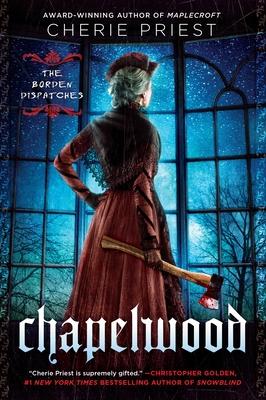 Chapelwood: The Borden Dispatches - Priest, Cherie
