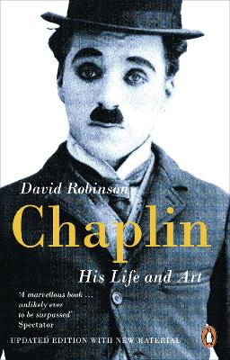 Chaplin: His Life And Art - Robinson, David