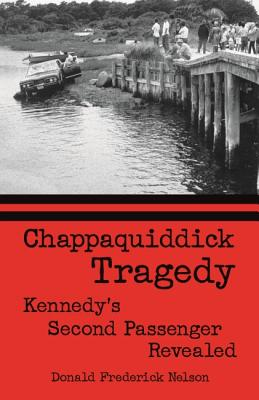 Chappaquiddick Tragedy: Kennedy's Second Passenger Revealed - Nelson, Donald
