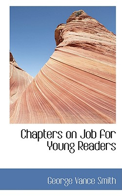 Chapters on Job for Young Readers - Smith, George Vance