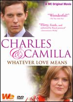 Charles and Camilla: Whatever Love Means - David Blair