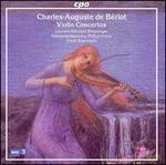 Charles-Auguste de Bériot: Violin Concertos