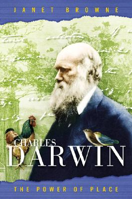 Charles Darwin: The Power of Place - Browne, E