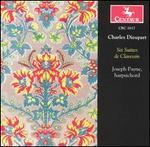 Charles Dieupart: Six Suitees de Clavesin