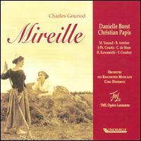 Charles Gounod: Mireille - Bernadette Antoine (mezzo-soprano); Choeur d'Enfants d'Epalinges; Chris de Moor (bass); Christian Papis (tenor);...