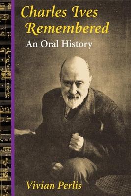 Charles Ives Remembered: An Oral History - Perlis, Vivian, Ms.
