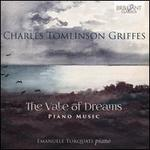 Charles Tomlinson Griffes: The Vale of Dreams - Piano Music