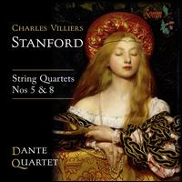 Charles Villiers Stanford: String Quartets Nos. 5 & 8 - Dante Quartet; Krysia Osostowicz (violin); Mark Bebbington (piano)