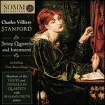 Charles Villiers Stanford: String Quintets and Intermezzi
