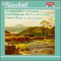 Charles Villiers Stanford: Symphony No. 7; Irish Rhapsody No. 3; Concert Piece - Gillian Weir (organ); Raphael Wallfisch (cello); Ulster Orchestra; Vernon Handley (conductor)
