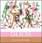 Charles Wuorinen: Duos - Christopher Hall (tuba); Eliot Gattegno (sax); Eric Wubbels (piano); Erik Carlson (violin); James Avery (piano);...