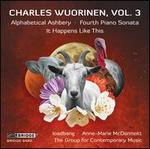 Charles Wuorinen, Vol. 3: Alphabetical Ashbery, Fourth Piano Sonata, It Happens Like This