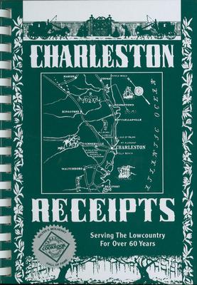 Charleston Receipts - Junior League of Charleston, and The Junior League of Charleston, Inc, and Huguenin, T H (Editor)