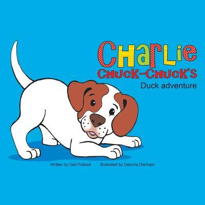 Charlie Chuck-Chuck's: Duck Adventure - Puttock, Gail