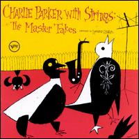 Charlie Parker with Strings: Complete Master Takes - Charlie Parker
