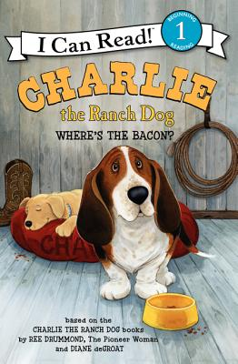 Charlie the Ranch Dog: Where's the Bacon? - Drummond, Ree