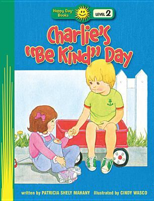 """Charlie's """"Be Kind"""" Day - Mahany, Patricia Shely"""