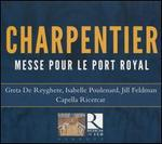 Charpentier: Messe Pour Le Port Royal