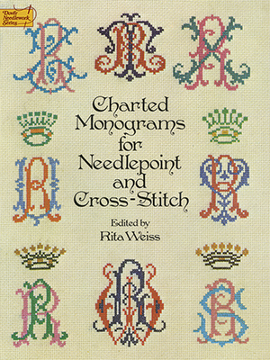 Charted Monograms for Needlepoint and Cross-Stitch - Weiss, Rita (Editor)