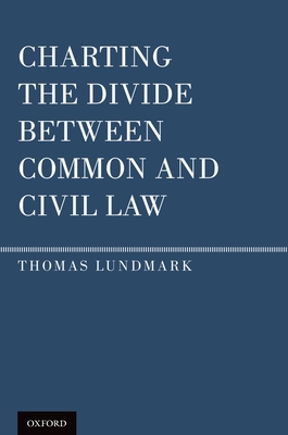 Charting the Divide Between Common and Civil Law - Lundmark, Thomas