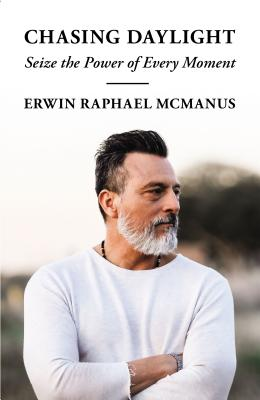 Chasing Daylight: Seize the Power of Every Moment - McManus, Erwin Raphael