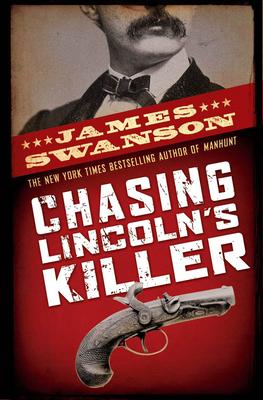 Chasing Lincoln's Killer - Swanson, James L