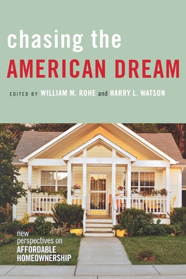 Chasing the American Dream: New Perspectives on Affordable Homeownership - Rohe, William M (Editor), and Watson, Harry L (Editor)