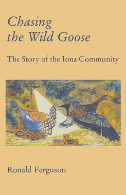 Chasing the Wild Goose - Ferguson, Ronald, and Ferguson, Ron