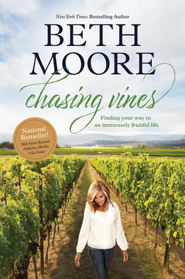 Chasing Vines: Finding Your Way to an Immensely Fruitful Life - Moore, Beth