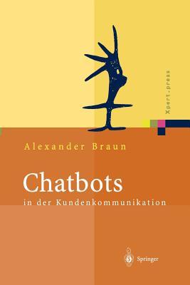Chatbots in Der Kundenkommunikation - Glotz, Peter (Foreword by), and Braun, Alexander