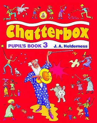 Chatterbox: Level 3: Pupil's Book - Holderness, Jackie