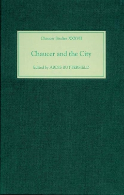 Chaucer and the City - Butterfield, Ardis (Editor)