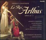 Chausson: Le Roi Arthus - Andrew Kennedy (tenor); Andrew Schroeder (baritone); Daniel Okulitch (baritone); Donald McIntyre (bass baritone);...