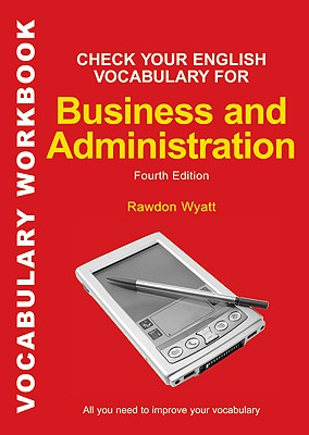 Check Your English Vocabulary for Business and Administration - Wyatt, Rawdon