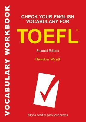 Check Your English Vocabulary for TOEFL - Wyatt, Rawdon