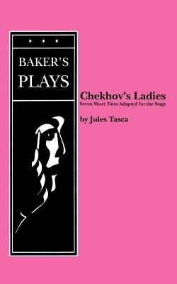 Chekhov's Ladies - Tasca, Jules