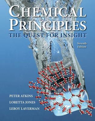 Chemical Principles: The Quest for Insight - Atkins, Peter, and Jones, Loretta, and Laverman, Leroy