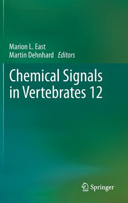 Chemical Signals in Vertebrates 12 - East, Marion L (Editor), and Dehnhard, Martin (Editor)