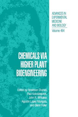 Chemicals Via Higher Plant Bioengineering - Shahidi, Fereidoon (Editor), and Kolodziejczyk, Paul (Editor), and Whitaker, John R (Editor)